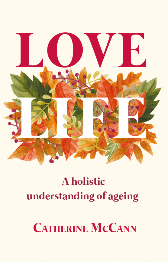 cover of love life, a holistic understanding of ageing